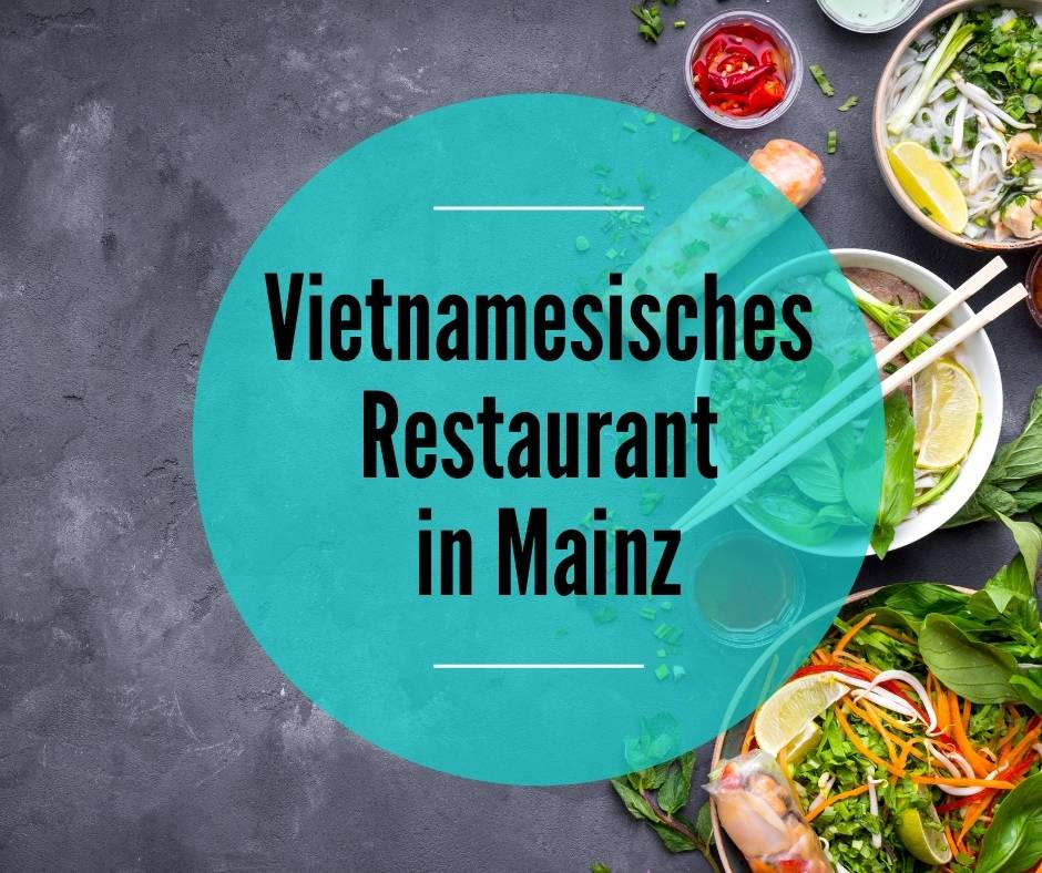 Vietnamesisches Restaurant Mainz