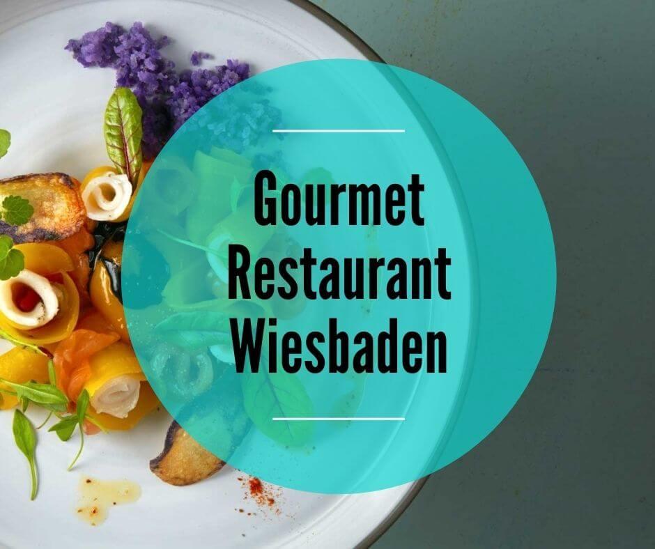 Gourmet Restaurants in Wiesbaden